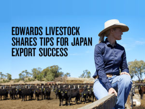Edwards Livestock Shares Tips For Japan Export Sucess