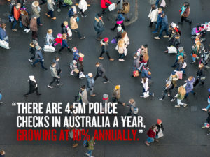 "quote which says ""There are 4.5 million police checks in Australia a year'"