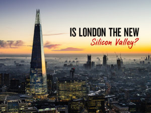 """Image of the shard in London with the text: """"Is London the new Silicon Valley"""""""